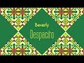 Beverly / Despacito - Lyrics Video -