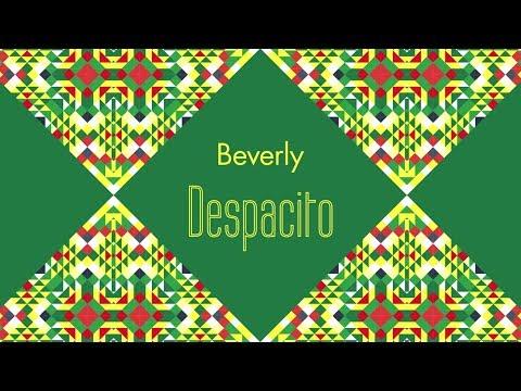 Beverly / Despacito - Lyrics Video -