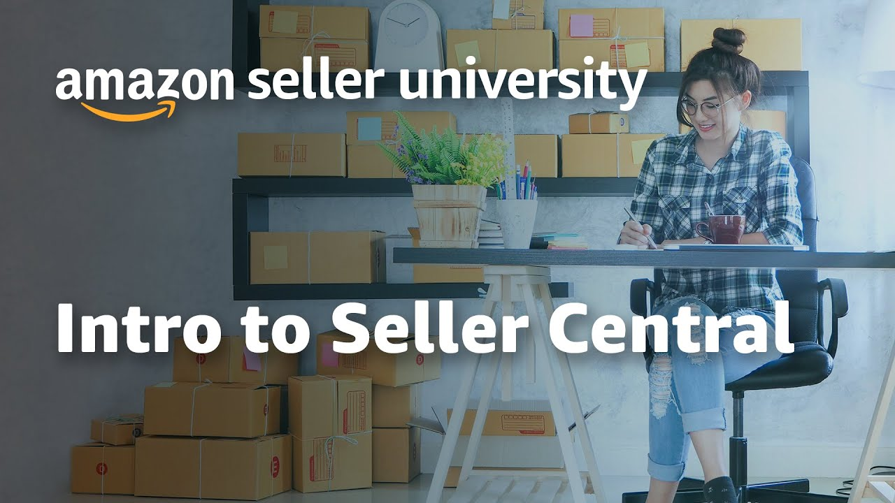Quick Start Guide: Intro To Seller Central