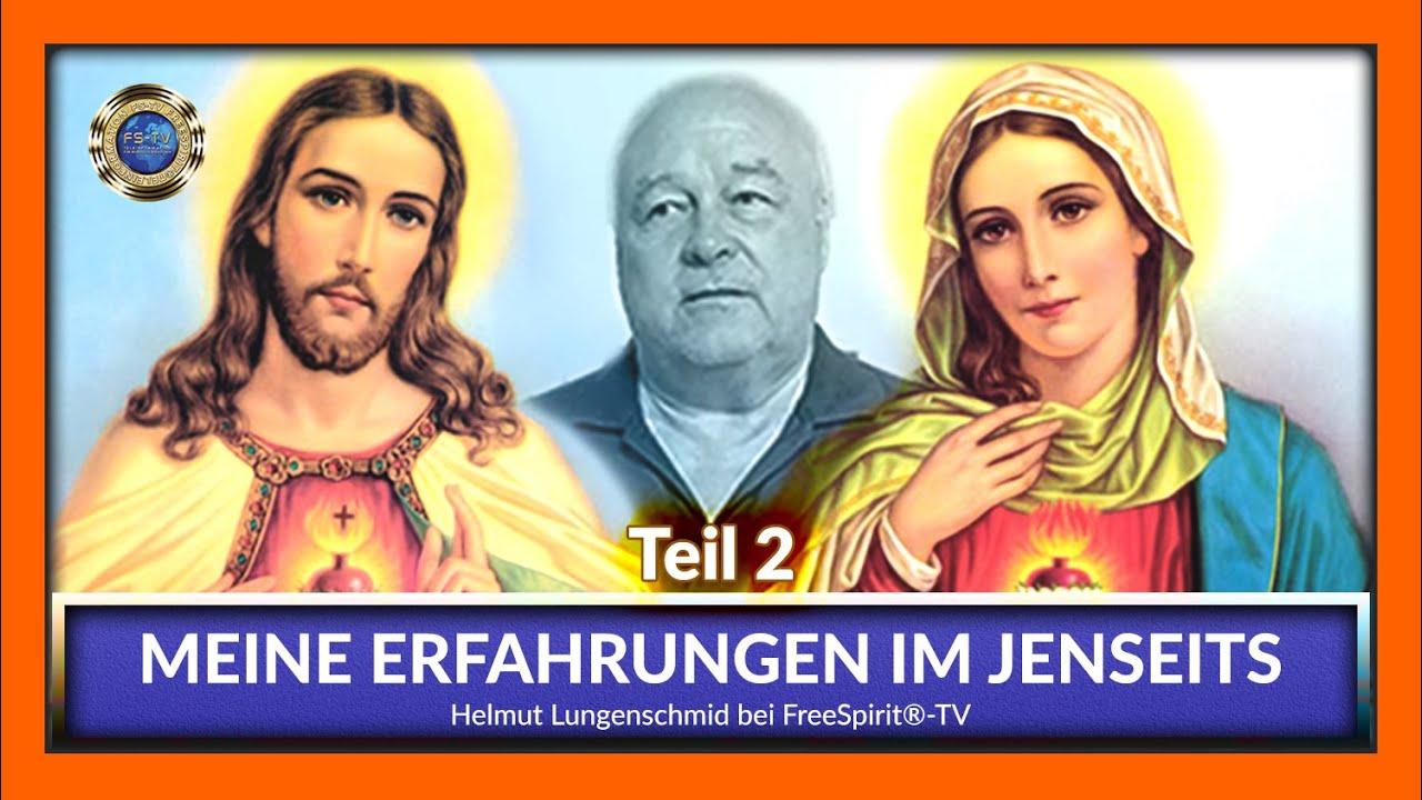 Meine Erfahrungen im Jenseits - Helmut Lungenschmid / Teil 2