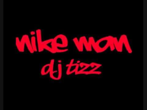 Nike Man DJ TIZZ