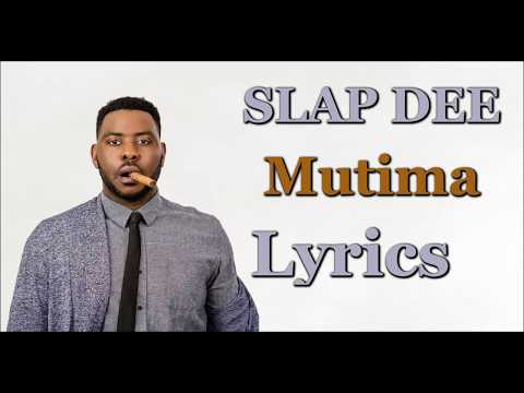 Slap Dee - Mutima Feat Daev (Lyrics) Zambian Music