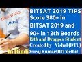 Crack BITSAT 2019 Exam in 5 Months and Score 90+ in Boards