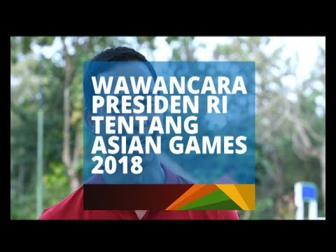 Wawancara Presiden tentang Asian Games 2018