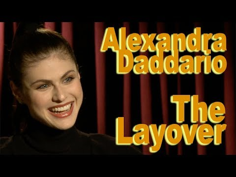 DP/30: The Layover, Alexandra Daddario