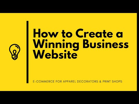 How To Create A Winning Business Website | E-Commerce For Apparel Decorators & Print Shop