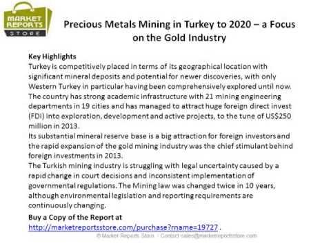 Turkey Precious Metals Mining Market – A Focus on Gold Industry