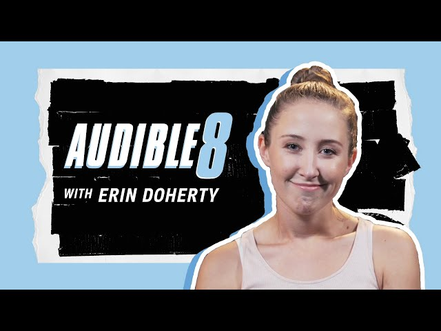 Erin Doherty Shows Off Her Secret Talent...   ERIN DOHERTY DOES THE AUDIBLE 8