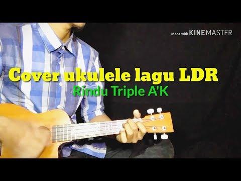 Cover Ukulele Lagu LDR _ Rindu Triple A'K