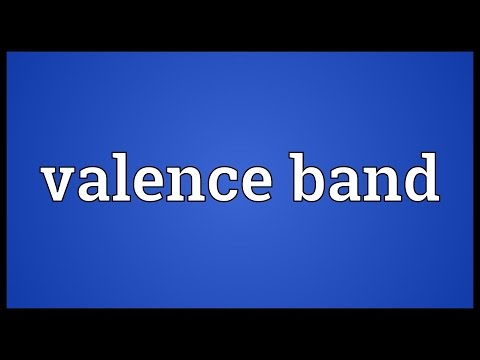 Valence band Meaning