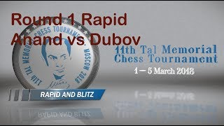 Rapid Round1 Anand vs Dubov Tal Memorial 2018