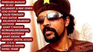 "New Eritrean remix Temesgen Bazigar ""ሰላማዊት"" ተመስገን ባዚጋር 2014"