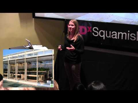 Aquaponics - a global food solution: Tracy Van Veen at TEDxSquamishWomen