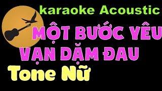 MỘT BƯỚC YÊU VẠN DẶM ĐAU Karaoke Tone Nữ
