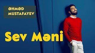 Ahmed Mustafayev - Sev Meni