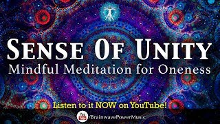 INSTANT RELAXATION AND CALM  'Sense of Unity' - Oneness and Relaxation - Calm Down Fast 172Hz