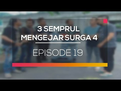 3 Semprul Mengejar Surga 4 - Episode 19