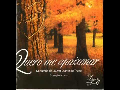 Diante do Trono - Quero me apaixonar - CD completo