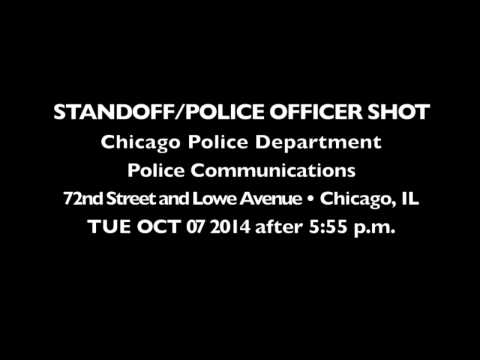 Chicago Police Radio: Officer Shot, Standoff on October 7, 2014 at 72nd St and Lowe Ave