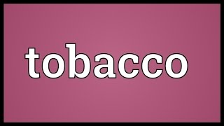 Tobacco Meaning
