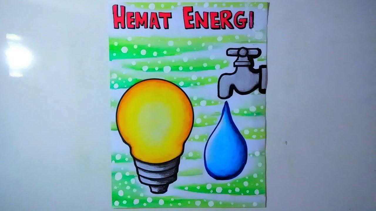 Membuat poster hemat energi   POSTER HEMAT ENERGI