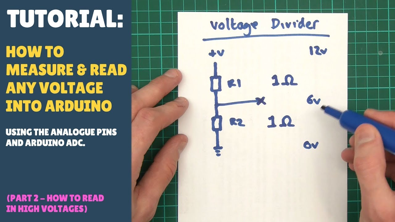 TUTORIAL: How to Measure / Read Voltages Into Arduino - (Part 2/3 Voltage  Dividers)