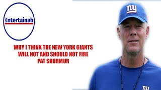 New York Giants- Why I think the New York Giants will not and should not fire Pat Shurmur