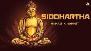 Siddhartha Original Mix 2019 NOMAJI X SANKET | Gautam Buddha