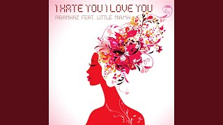 I Hate You, I Love You (Extended Club Mashup)