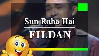 WOW!!! FILDAN nyanyikan lagu india SUN RAHA HAI merdu banget
