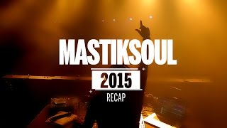 Mastiksoul 2015 Recap