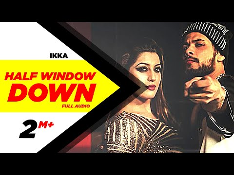 Half Window Down (Full Audio Song) | Ikka, Neetu Singh, Dr Zeus | Punjabi Audio Song | Speed Records