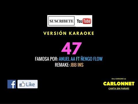 47 Anuel Aa Feat Nengo Flow Karaoke Youtube