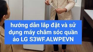 Hướng dẫn lắp đặt và sử  máy sấy quần áo LG S3WF.ALWPEVN cơ bản.Máy chăm sóc quần áo LG