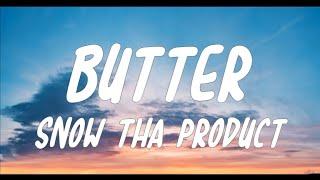 Snow Tha Product - Butter (Lyrics)