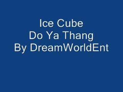 Ice Cube - Do Ya Thang (Good Quality)