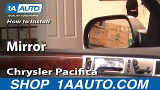 How To Install Replace Side Rear View Mirror Chrysler Pacifica 04-08 1AAuto.com