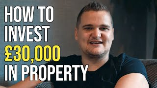 How To Invest £30,000 In UK Property | Samuel Leeds