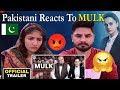 Pakistani Reacts To | Mulk - Official Trailer | Rishi Kapoor & Taapsee Pannu | Anubhav Sinha