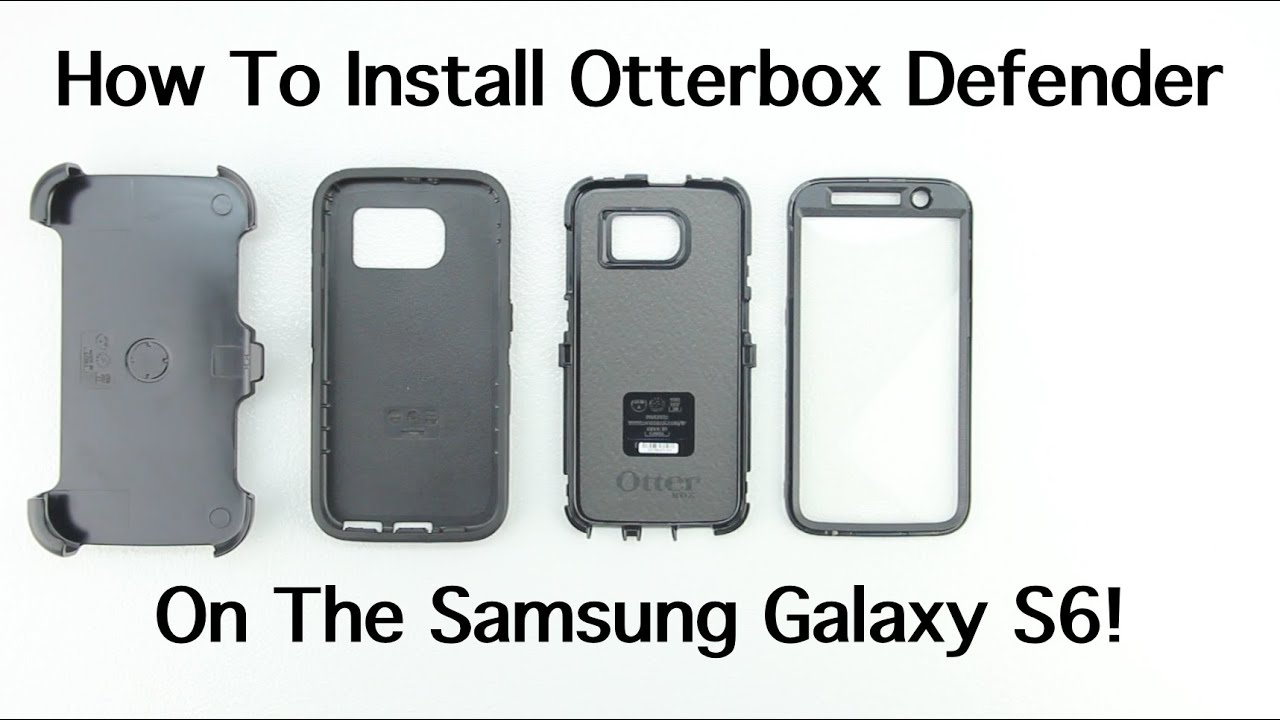 brand new 7b846 800a9 How To Install The Otterbox Defender Series Case On The Samsung Galaxy S6!