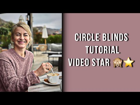 circle blinds tutorial | video star