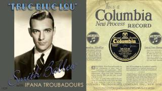 1929, True Blue Lou, Ipana Troubadours, Hi Def 78RPM .wmv