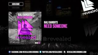 Bali Bandits - Need Someone [OUT NOW!]