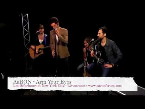 AaRON - Arm Your Eyes - NYC