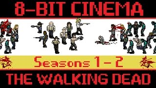 The Walking Dead (Part 1!) - 8 Bit Cinema