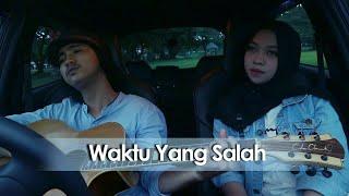 Fiersa Besari ft Tantri - Waktu Yang Salah | Aldho&Irni cover | MP3
