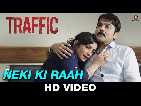 Neki Ki Raah - Traffic   Mithoon Feat Arijit Singh   Manoj Bajpayee, Kitu Gidwani & Jimmy Shergill,