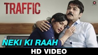 Neki Ki Raah - Traffic | Mithoon Feat Arijit Singh | Manoj Bajpayee, Kitu Gidwani & Jimmy Shergill,