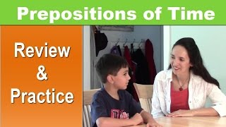 Using English Prepositions Lesson 6 Part 3 Time A Good Grammar Review