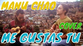 Me gustas tu - Manu Chao cover (Rhavi & Uriel)